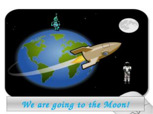 We are going to the Moon!