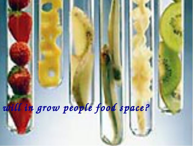 will in grow people food space?