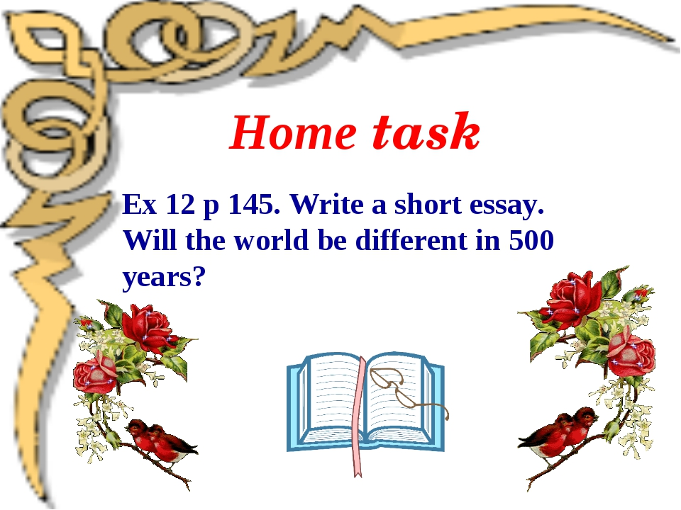 Home task Ex 12 p 145. Write a short essay. Will the world be different in 50...
