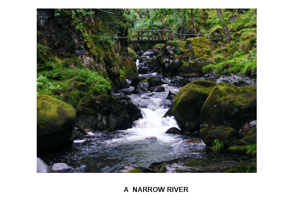 A NARROW RIVER