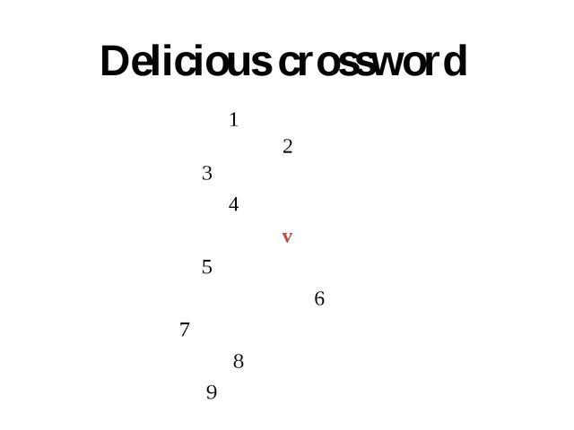 Delicious crossword 1 2 3 4 v 5 6  7 8...