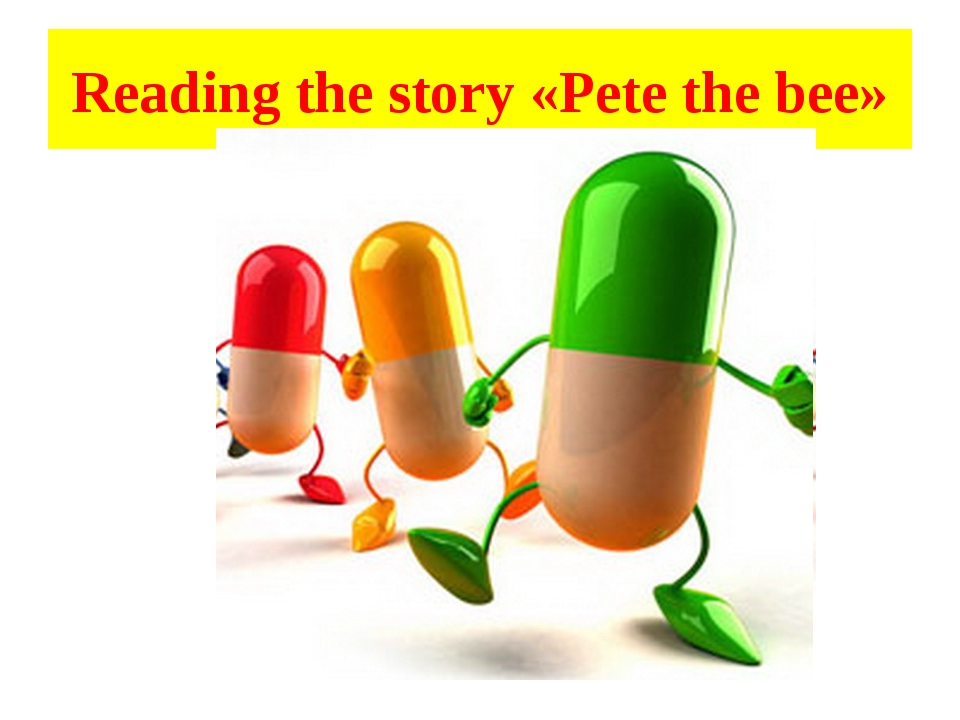 Reading the story «Pete the bee»