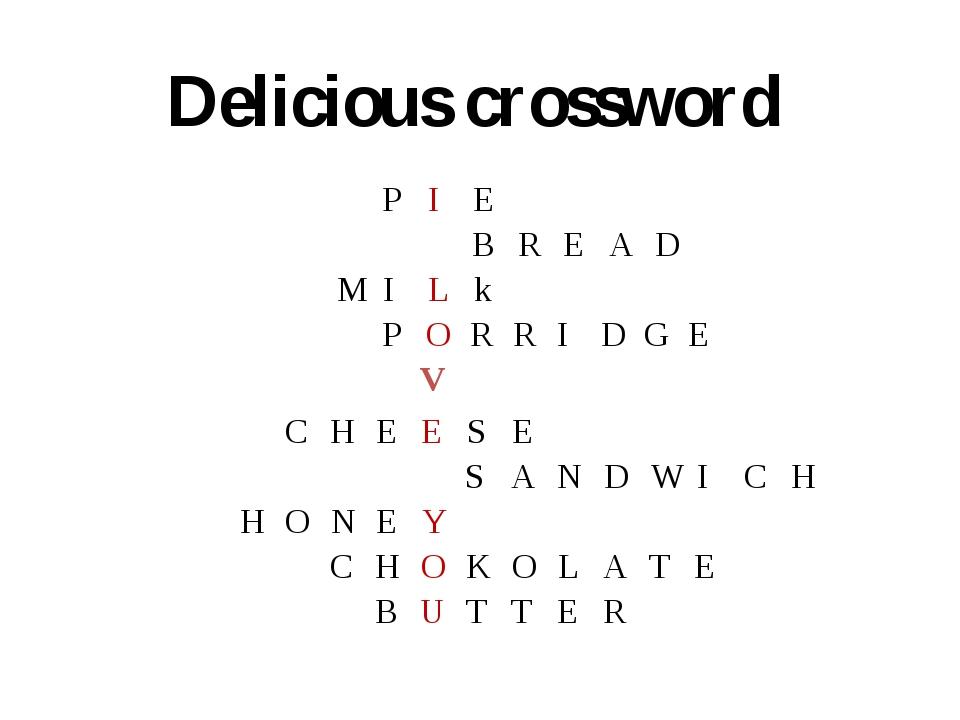 Delicious crossword PIE BREAD MILk PORRIDGE V CHEESE SA...