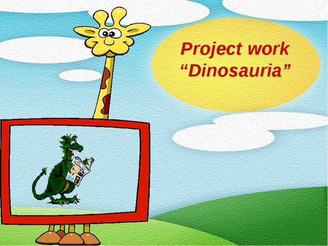 "Project work ""Dinosauria"""