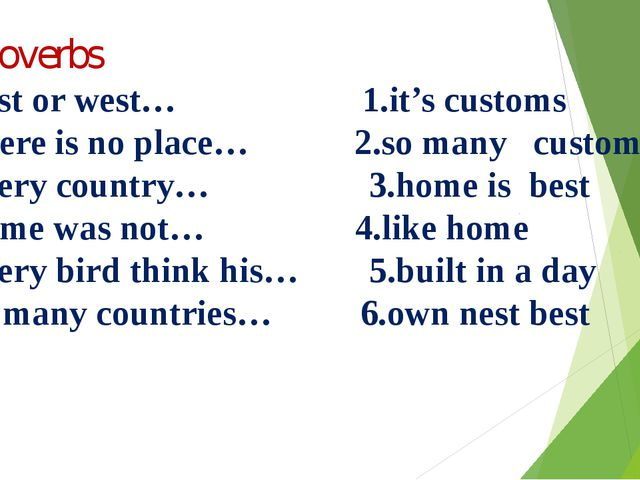 Y.Proverbs 1.East or west… 1.it's customs 2.There is no place… 2.so many cus...