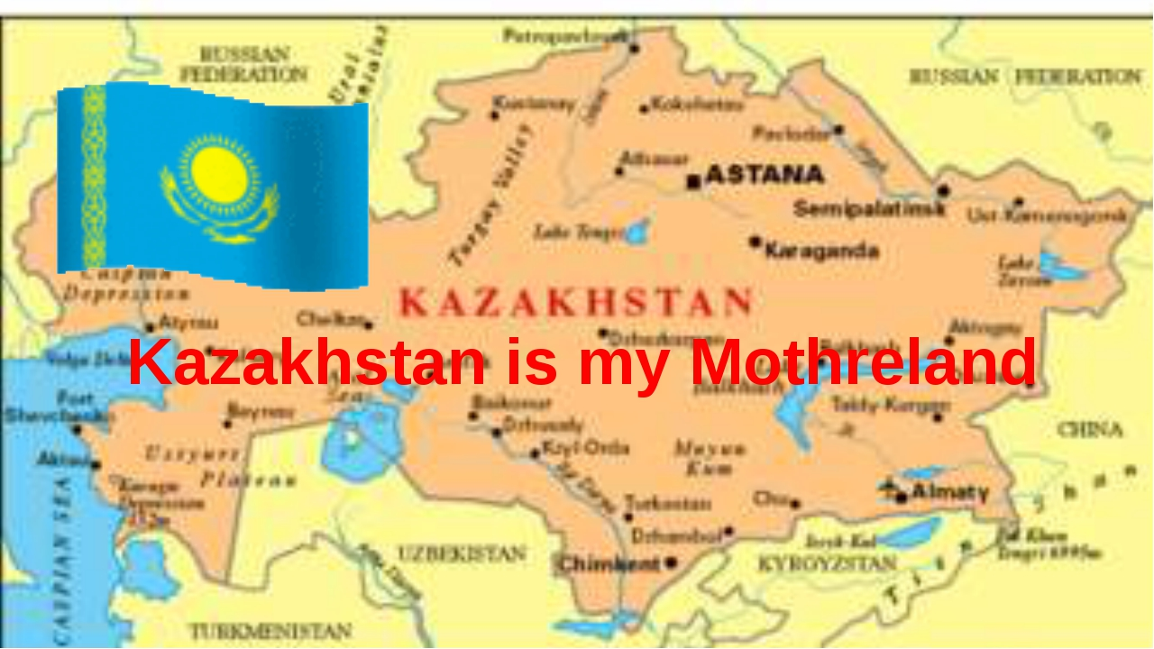 Kazakhstan is my Mothreland