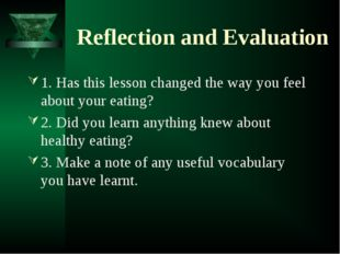 Reflection and Evaluation 1. Has this lesson changed the way you feel about y