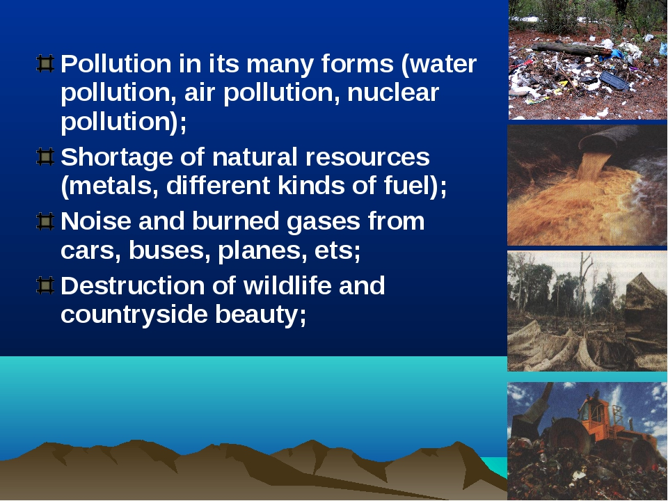 Pollution in its many forms (water pollution, air pollution, nuclear pollutio...