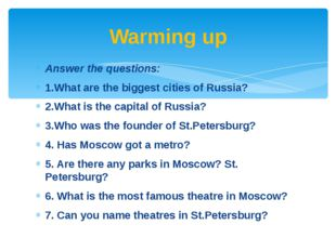 Answer the questions: 1.What are the biggest cities of Russia? 2.What is the