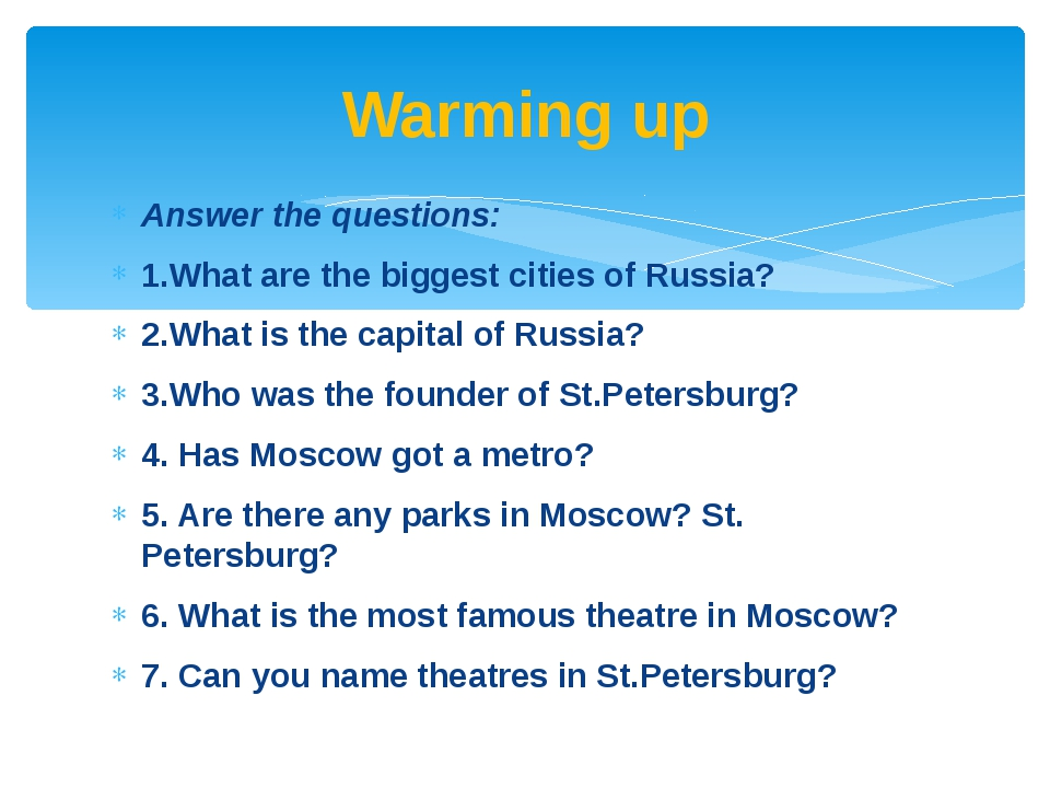 Answer the questions: 1.What are the biggest cities of Russia? 2.What is the...