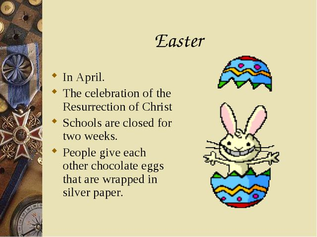 Easter In April. The celebration of the Resurrection of Christ Schools are cl...