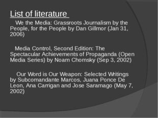 List of literature 	 We the Media: Grassroots Journalism by the People, for t