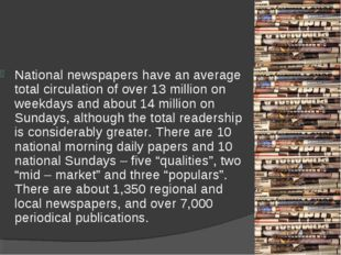 National newspapers have an average total circulation of over 13 million on w