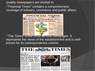 "Quality newspapers are divided in ""Financial Times"" contains a comprehensive"