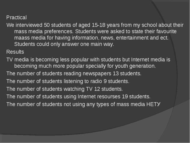 Practical We interviewed 50 students of aged 15-18 years from my school about...