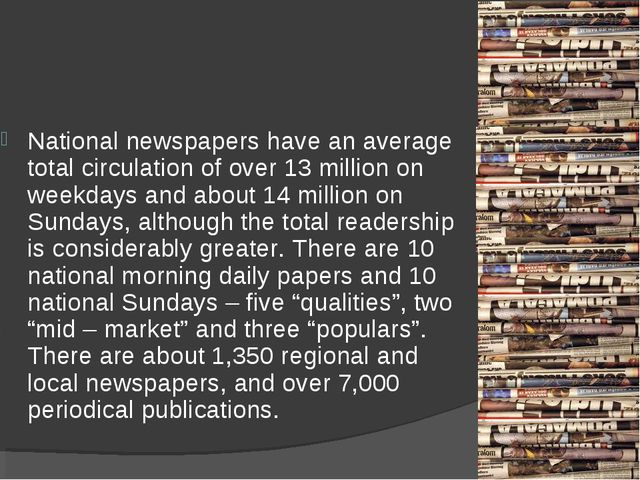 National newspapers have an average total circulation of over 13 million on w...