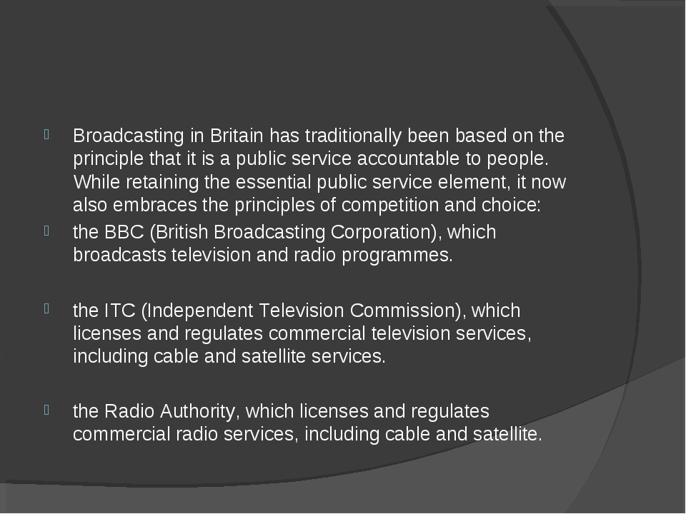 Broadcasting in Britain has traditionally been based on the principle that it...