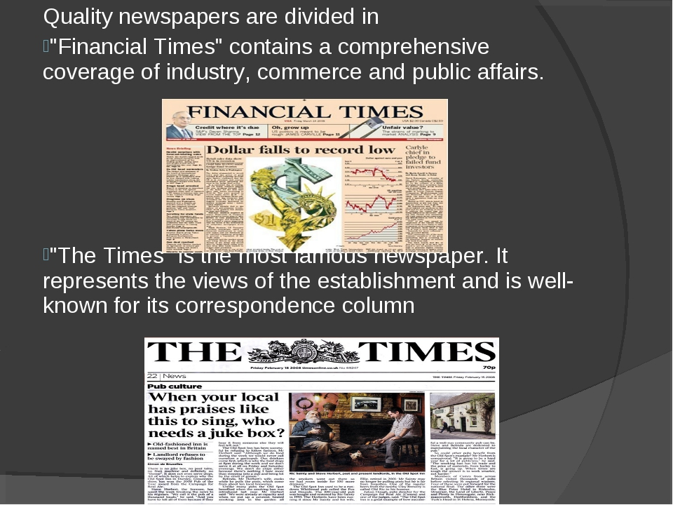 "Quality newspapers are divided in ""Financial Times"" contains a comprehensive..."
