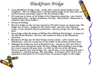 Blackfriars Bridge Learn Blackfriars Bridge easily - unlike other central Lon