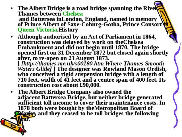 TheAlbert Bridgeis a road bridge spanning theRiver ThamesbetweenChelsea...
