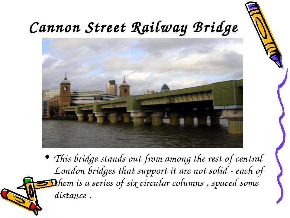 Cannon Street Railway Bridge This bridge stands out from among the rest of ce...