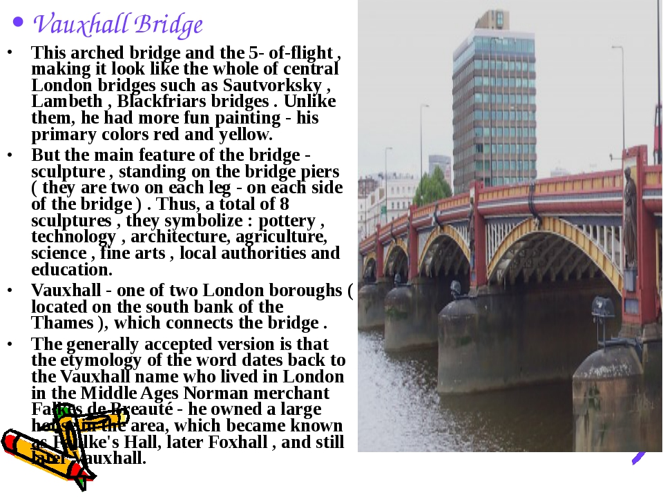 Vauxhall Bridge This arched bridge and the 5- of-flight , making it look like...