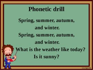 Phonetic drill Spring, summer, autumn, and winter. Spring, summer, autumn, an