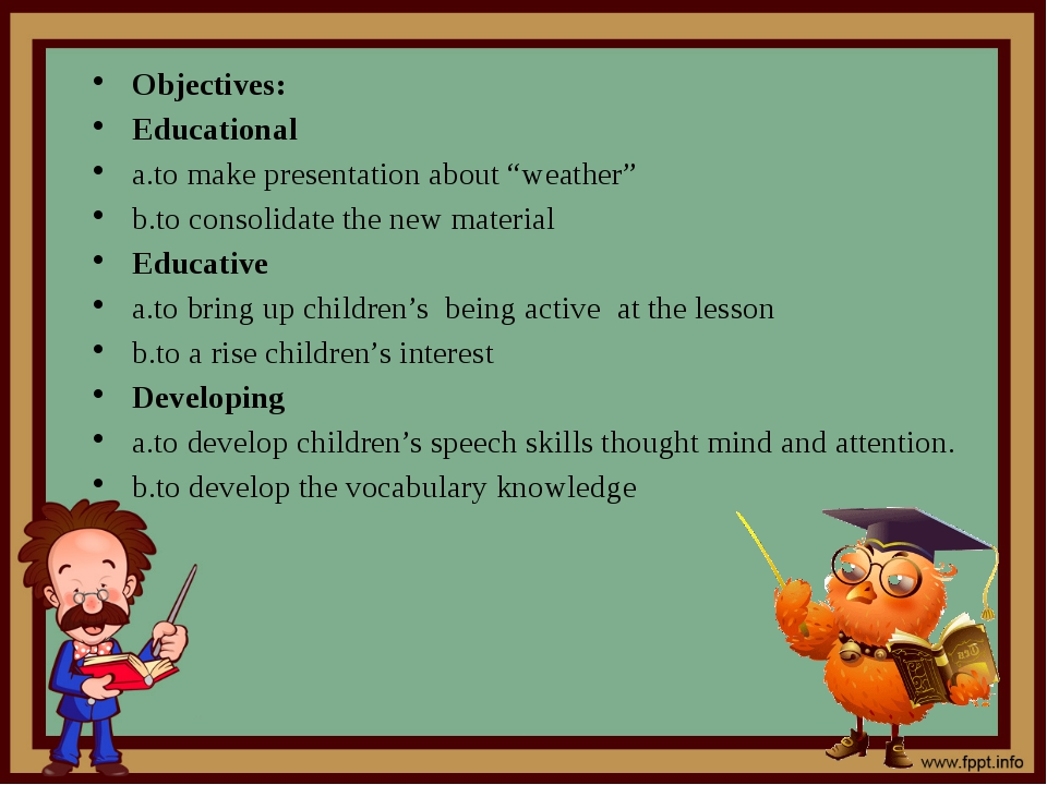 """Objectives: Educational a.to make presentation about """"weather"""" b.to consolida..."""