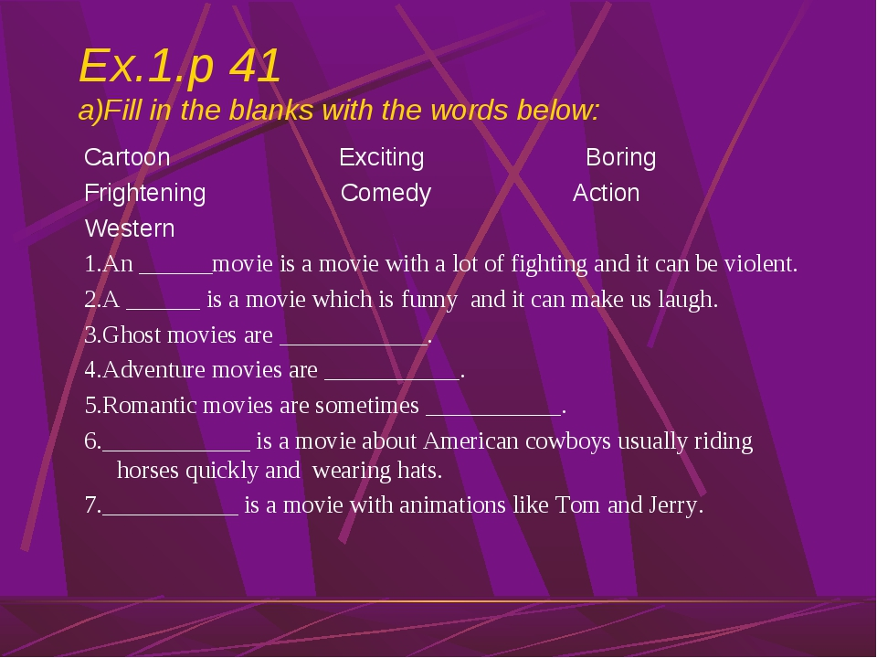 Ex.1.p 41 a)Fill in the blanks with the words below: Cartoon Exciting Boring...