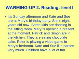 WARMING-UP 2. Reading: level I It's Sunday afternoon and Kate and Sue are at
