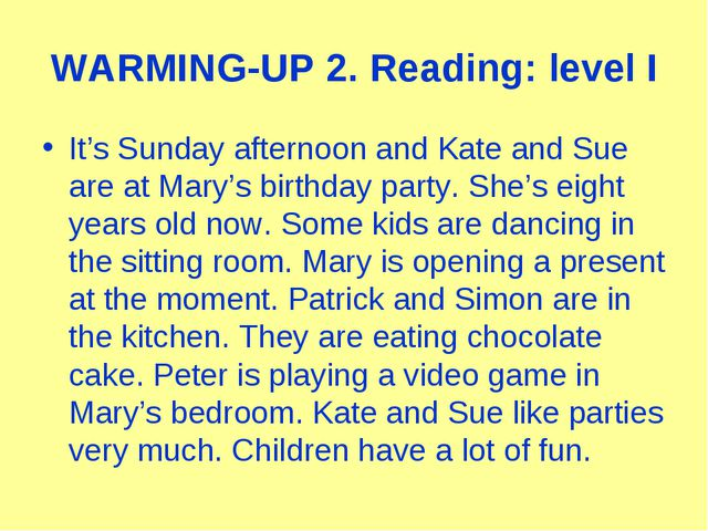 WARMING-UP 2. Reading: level I It's Sunday afternoon and Kate and Sue are at...
