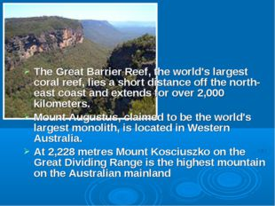 The Great Barrier Reef, the world's largest coral reef, lies a short distance