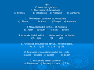Test Choose the right word. 1. The capital of Australia is ... a) Sydneyb) M