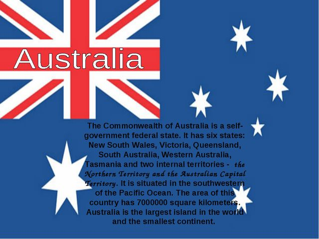 The Commonwealth of Australia is a self-government federal state. It has six...