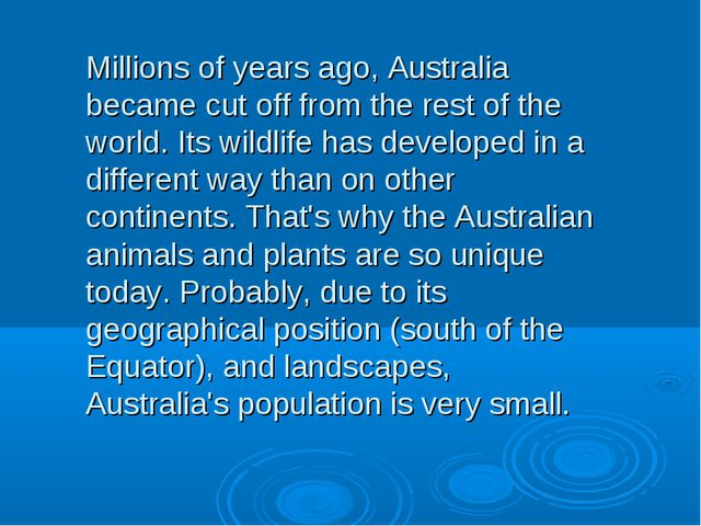 Millions of years ago, Australia became cut off from the rest of the world. I...