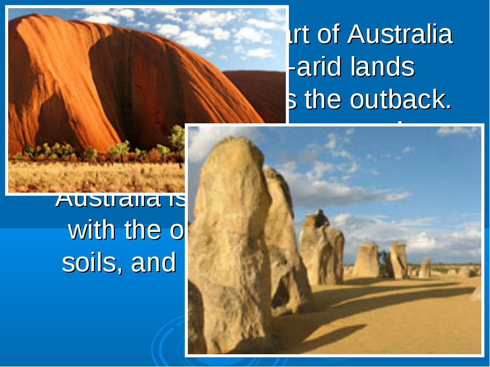 By far the largest part of Australia is desert or semi-arid lands commonly kn...
