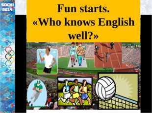 Fun starts. «Who knows English well?»