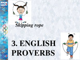 3. ENGLISH PROVERBS Skipping rope