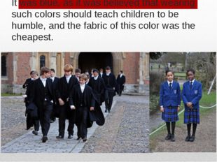 It was blue, as it was believed that wearing such colors should teach childre