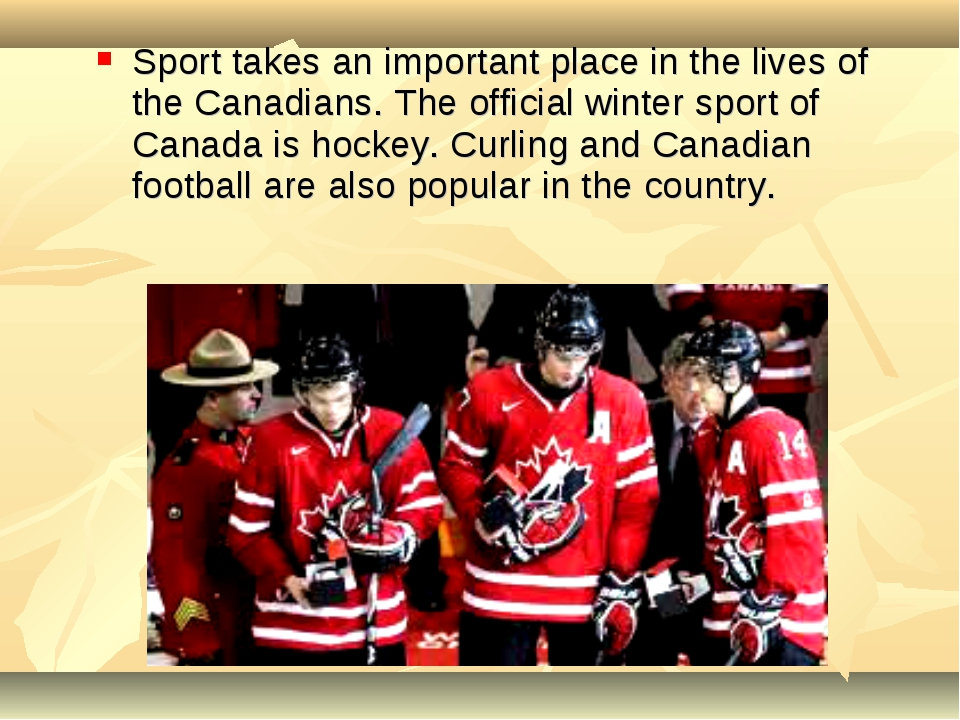 Sport takes an important place in the lives of the Canadians. The official wi...