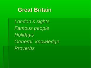 Great Britain London's sights Famous people Holidays General knowledge Prove