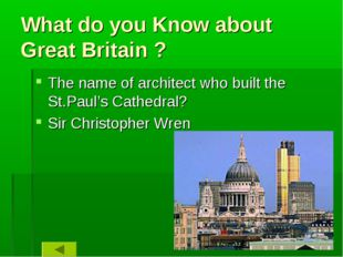 What do you Know about Great Britain ? The name of architect who built the St