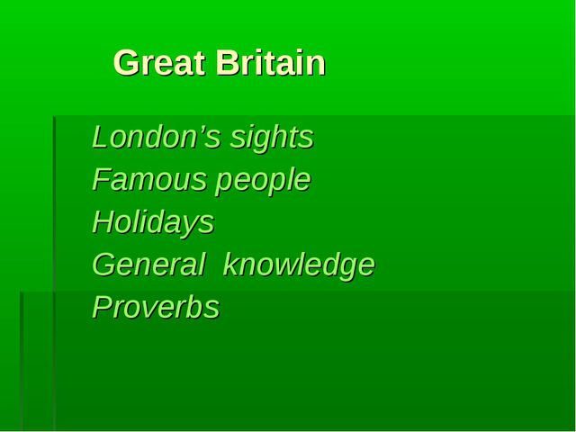 Great Britain London's sights Famous people Holidays General knowledge Prove...