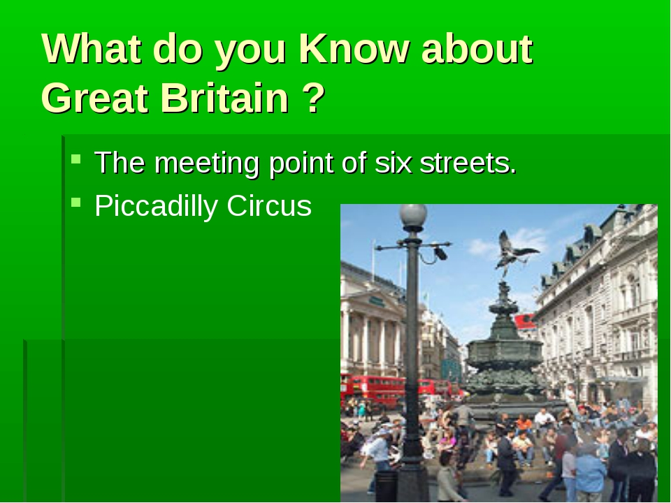 What do you Know about Great Britain ? The meeting point of six streets. Picc...
