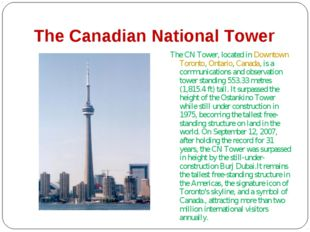 The Canadian National Tower The CN Tower, located in Downtown Toronto, Ontari
