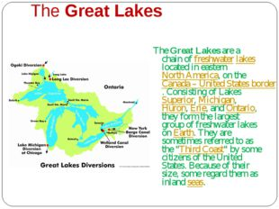 The Great Lakes The Great Lakes are a chain of freshwater lakes located in e