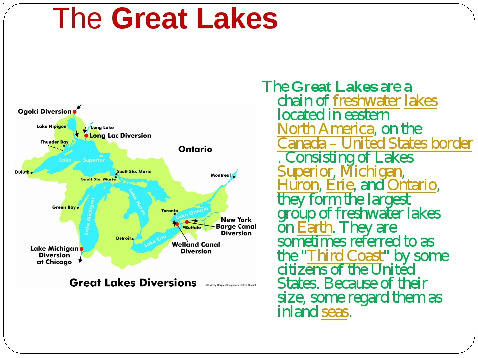 The Great Lakes The Great Lakes are a chain of freshwater lakes located in e...