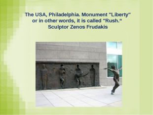 "The USA, Philadelphia. Monument ""Liberty"" or in other words, it is called ""R"