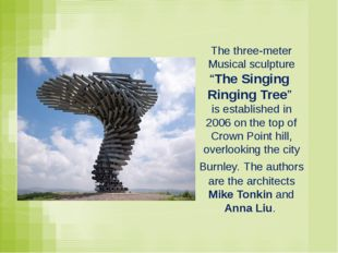 "The three-meter Musical sculpture ""The Singing Ringing Tree"" is established i"