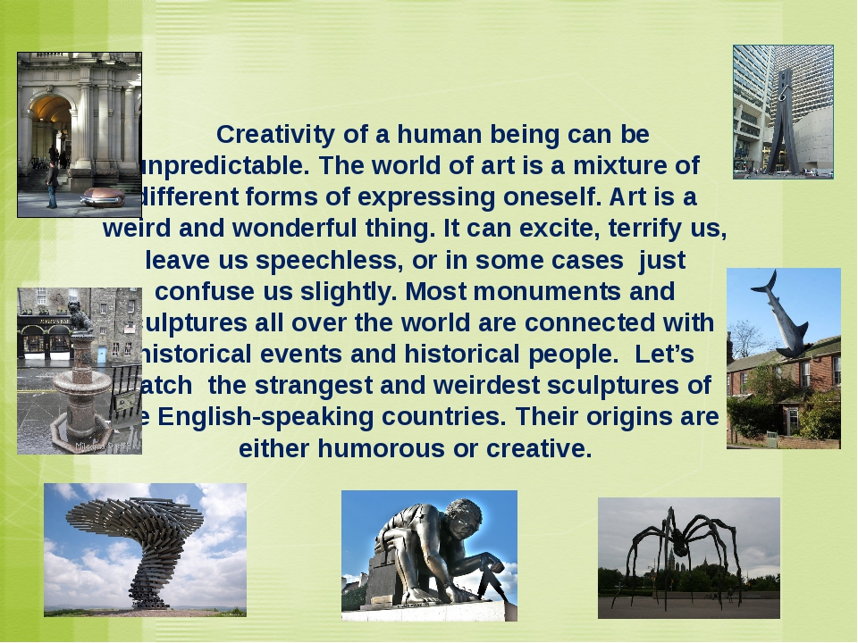 Creativity of a human being can be unpredictable. The world of art is a mixt...
